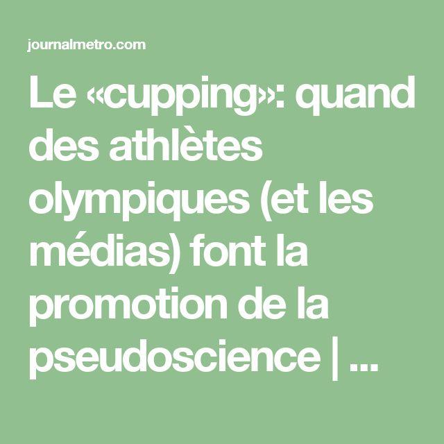 Le «cupping»: quand des athlètes olympiques (et les médias) font la promotion de la pseudoscience | Métro