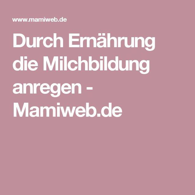 Durch Ernährung die Milchbildung anregen - Mamiweb.de