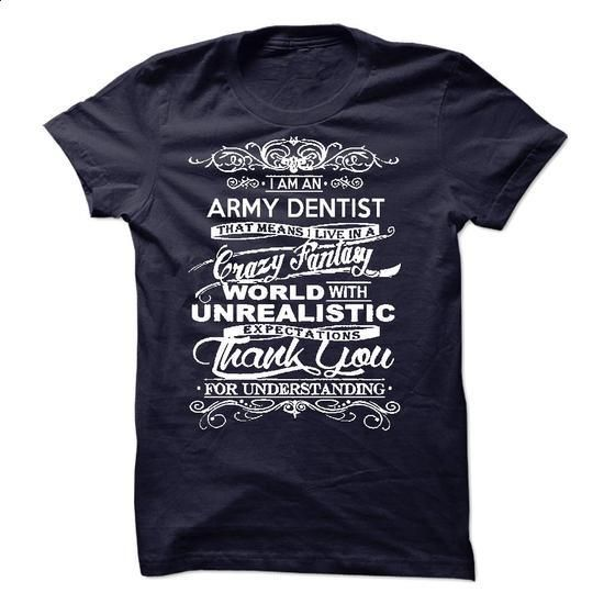 I Am An Army Dentist - #shirts #offensive shirts. MORE INFO => https://www.sunfrog.com/LifeStyle/I-Am-An-Army-Dentist-50854523-Guys.html?60505