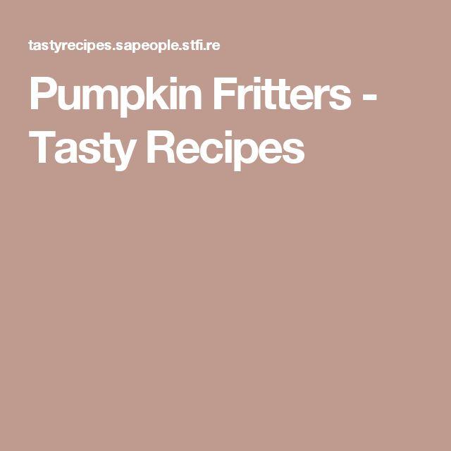 Pumpkin Fritters - Tasty Recipes