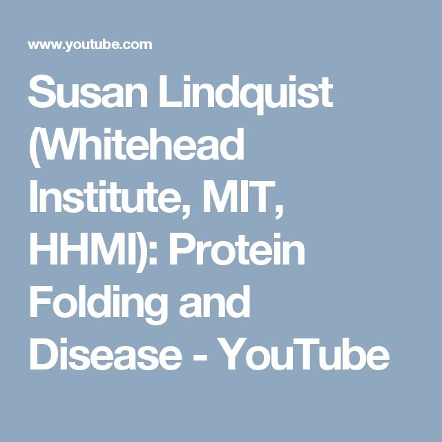 Susan Lindquist (Whitehead Institute, MIT, HHMI): Protein Folding and Disease - YouTube
