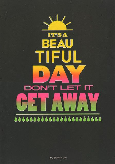 "#U2 sing ""It's a beatiful day""...we agree with them! Don't let this beatiful day get away!"