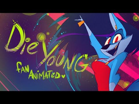Die Young (Kesha) - Fan Animated Music Video - VivziePop- You really need to check out her channel, I love her videos and all that she makes. One  of the best animations I've seen! <3