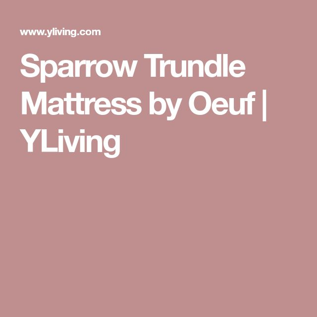 Sparrow Trundle Mattress by Oeuf | YLiving