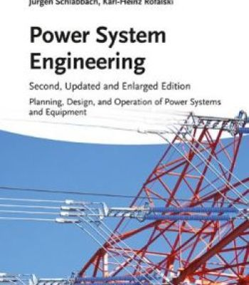 Power System Engineering: Planning Design And Operation Of Power Systems And Equipment 2 Edition PDF