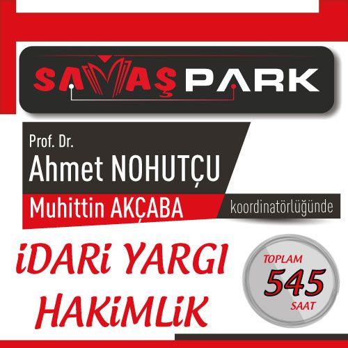 Prof. Dr. Ahmet NOHUTÇU ve Muhittin AKÇABA Koordinatörlüğünde İdari Hakimlik Programları