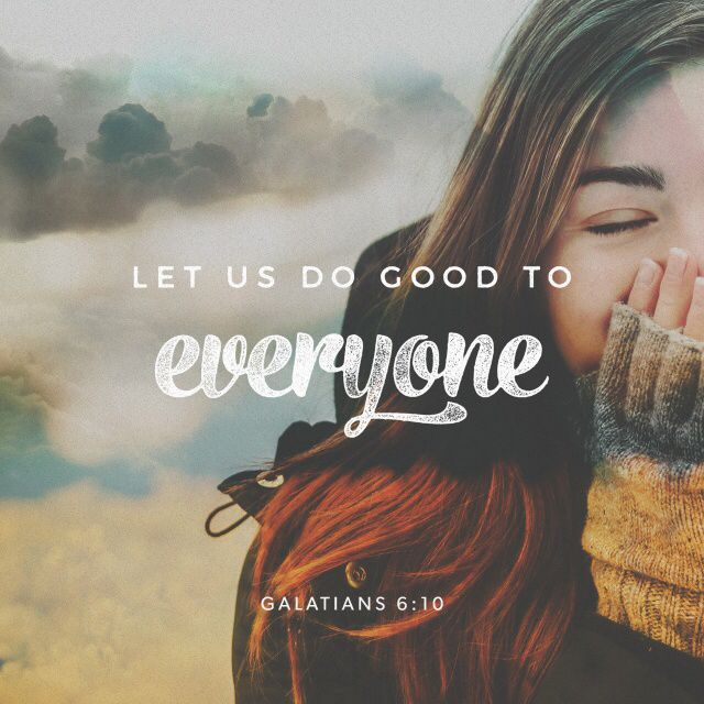 """""""When we have the opportunity to do good to anyone, we should do it. But we should give special attention to those who are in the family of believers."""" Galatians 6:10 ERV http://bible.com/406/gal.6.10.erv"""
