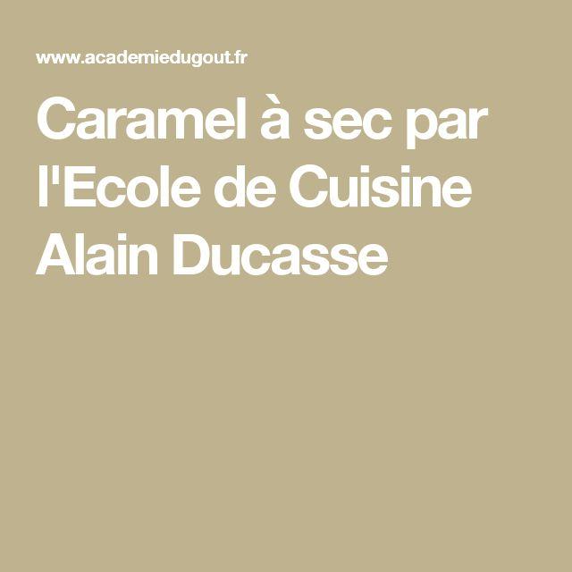 Caramel à sec par l'Ecole de Cuisine Alain Ducasse
