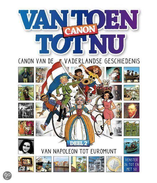 Van toen tot nu / 2 Van Napoleon tot euromunt *** canon van de vaderlandse geschiedenis *** De vaderlandse geschiedenis komt tot leven. De VAN NUL TOT NU CANON gaat over de ontwikkeling van Nederland. Het is een verzameling van vijftig belangrijke gebeurtenissen, personen en voorwerpen.