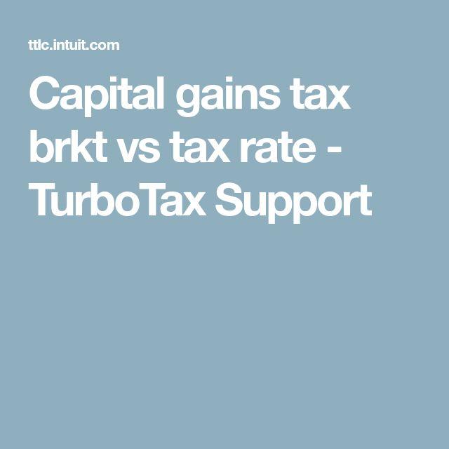 Capital gains tax brkt vs tax rate - TurboTax Support