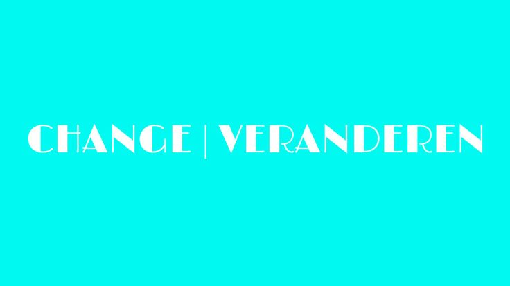 CHANGE VERANDEREN