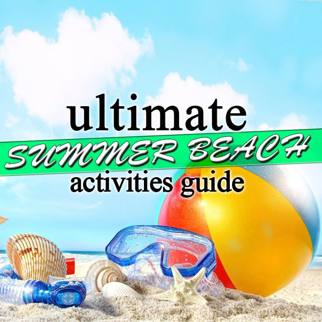 There is nothing worse than sitting around on holiday not knowing what to do. So we have put together this 'Ultimate summer beach activities guide'
