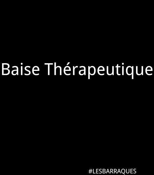 Baise thérapeutique................Vaut mieux prévenir que guérir !