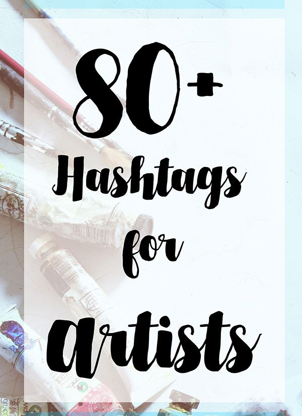 80 Hashtags For Artists Name For Instagram Hashtags For Likes Instagram Hashtags For Likes