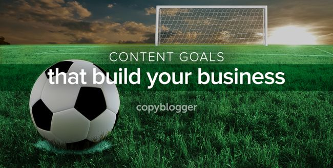 10 Content Marketing Goals Worth Pursuing. If you're trying to build your business with content marketing, it's important to go into it with eyes wide open and goals in sight.