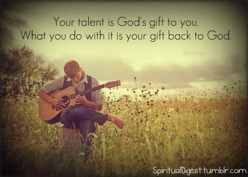 your talent is god rsquo s - photo #33