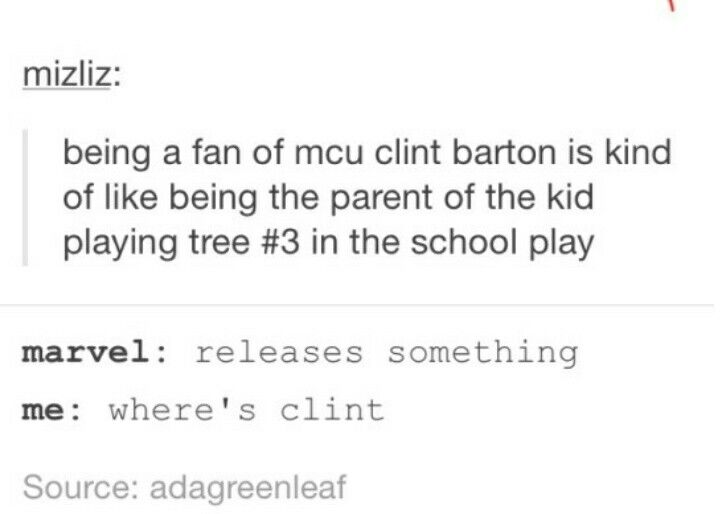 """Clint probably was tree #3 in the school play, but let's be honest, our fandom would so watch that."""