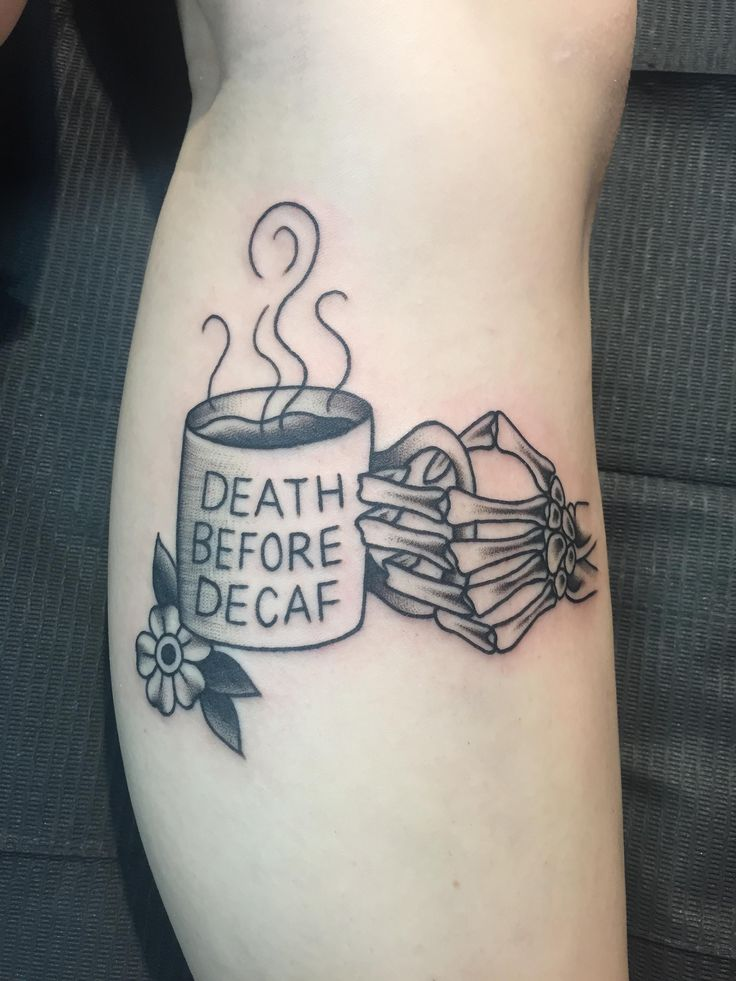Death before decaf! By Michelle Rubano at Full Circle Tattoo in San Diego, CA
