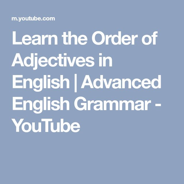 Learn the Order of Adjectives in English | Advanced English Grammar - YouTube