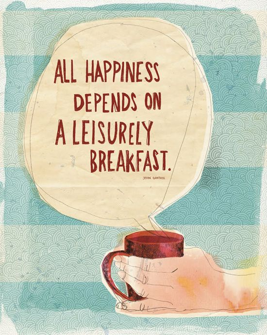 182 best food quotes images on pinterest quotes about food words leisurely breakfast quote forumfinder Images