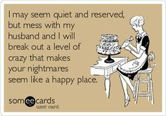 don't mess with my husband quotes | may seem quiet and reserved, but mess with my husband and I will ...