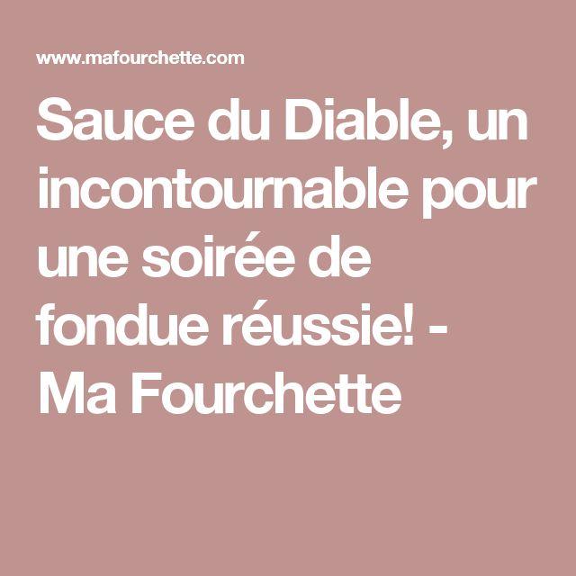 Sauce du Diable, un incontournable pour une soirée de fondue réussie! - Ma Fourchette