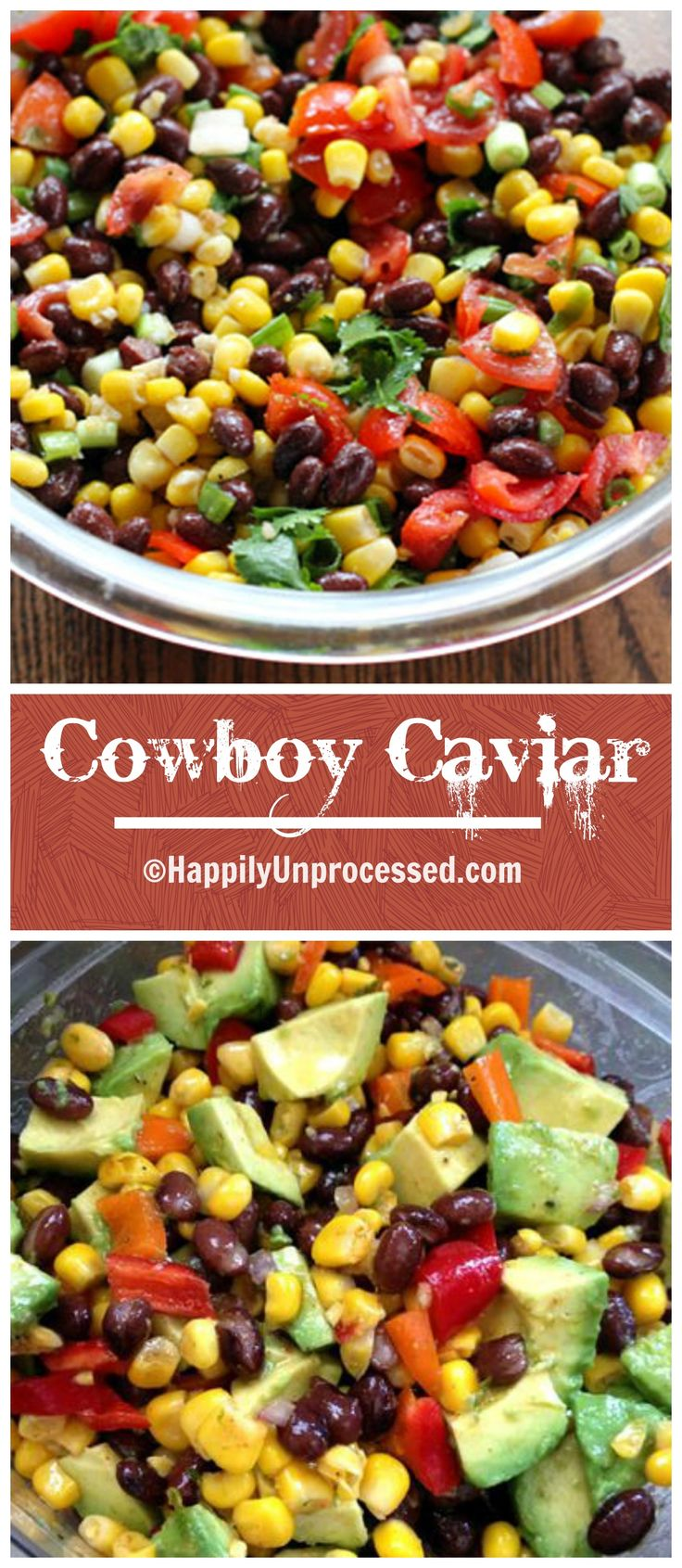 Cowboy Caviar is a melody of black beans, corn, red onion, cherry tomatoes, garlic & avocados marinated in a cilantro lime vinaigrette #happilyunprocessed #cowboy #caviar #glutenfree