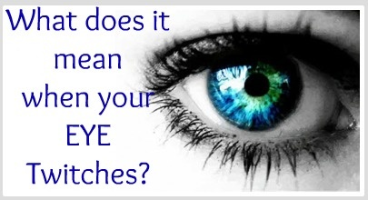Superstitions - What does it mean when your left or right eye twitches?