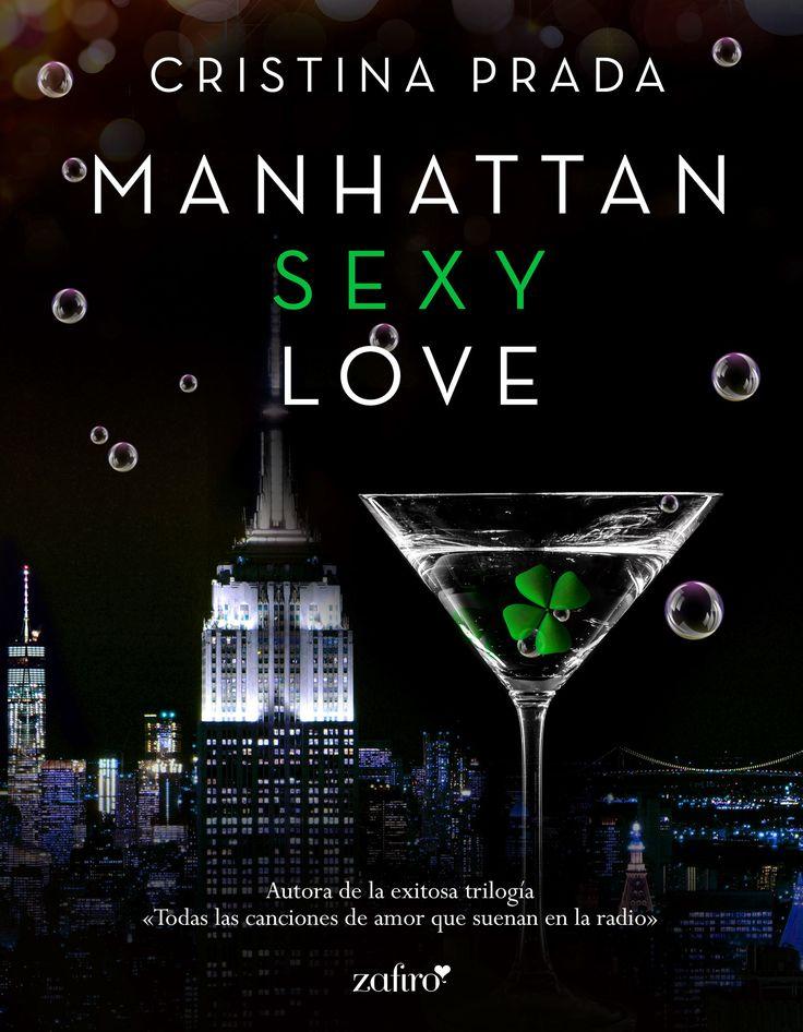 Manhattan Sexy Love, de Cristina Prada. Vuelve a disfrutar de esta nueva entrega de la sexy, erótica y sofisticada serie «Manhattan Love