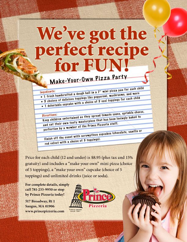 "Prince Pizza 'Make It Yourself' pizza party! Children assemble cheesy creations with a choice of 5 toppings for a mini pizza from 1 fresh handcrafted dough ball in a 7"" mini pizza pan. 1 delectable cupcake with a choice of 5 cool toppings.  Finish off the event with scrumptious cupcakes. Chocolate, vanilla or red velvet with a choice of 5 toppings.  Reservations are encouraged! 781-233-9950  Prince Pizza, on the southbound side of Route 1."
