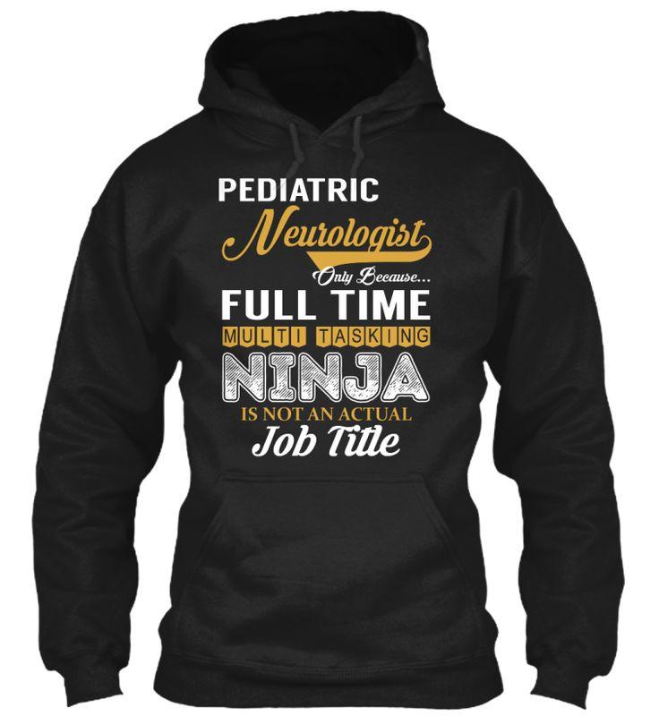 Pediatric Neurologist - NINJA #PediatricNeurologist