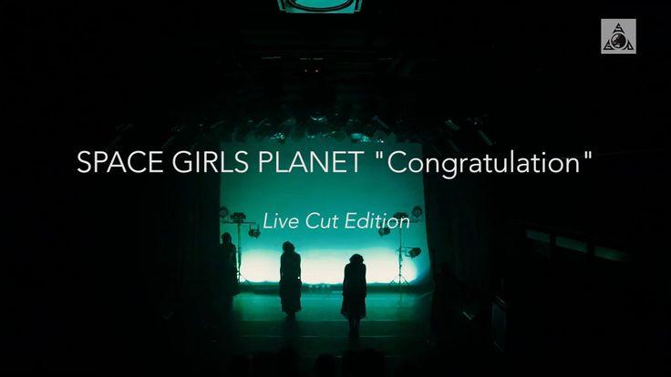 SPACE GIRLS PLANET 『Congratulation』 Live Cut Edition