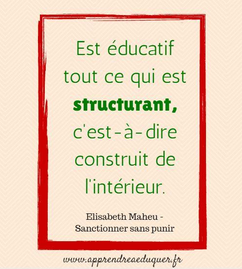 Est éducatif tout ce qui est structurant.  Remplacer les punitions par des réparations dans le processus éducatif.