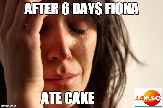 First World Problems. After only 6 days Fiona ate cake.    #goalsetting #diet #weightloss