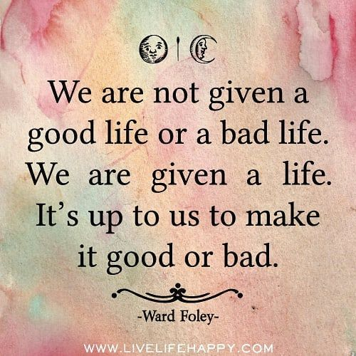 What is good and what is bad?   When was the last time you