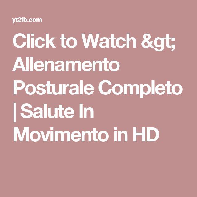 Click to Watch > Allenamento Posturale Completo | Salute In Movimento in HD