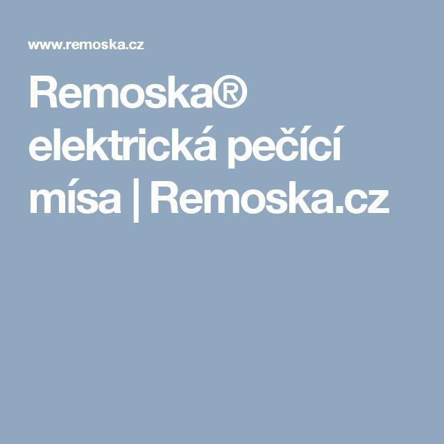 Remoska® elektrická pečící mísa | Remoska.cz