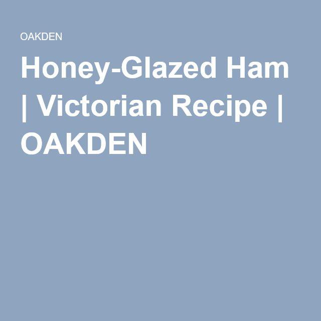 Honey-Glazed Ham | Victorian Recipe | OAKDEN