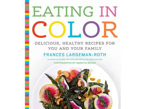 Learn How to Eat a Rainbow of Fruits and Veggies (Even in Winter), via @Food Network's Healthy EatsFrance Largeman Roth, Kale Salad, Colors, Book, Eating, Families, Healthy Recipes, Healthy Living, Delicious Healthy Recipe