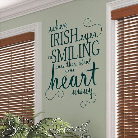 A Beautifully Designed Vinyl Wall Quote Decal Of An Irish Saying That Reads When Irish Eyes Are Smiling Sure T With Images Irish Wall Art Vinyl Wall Art Decals Irish Eyes