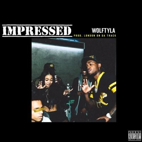 New Music: Wolftyla – Impressed (Prod. By London On Da Track) | We Up On It