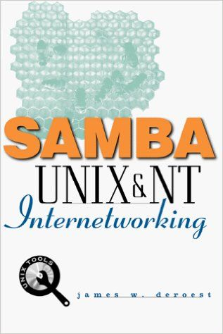 James Deroest - Samba: UNIX and NT Internetworking