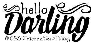 Hello, darling - MOPS International blog