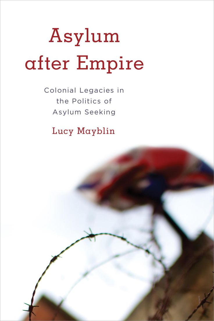 Book Review: Asylum after Empire: Colonial Legacies in the Politics of Asylum Seeking by Lucy Mayblin | LSE Review of Books