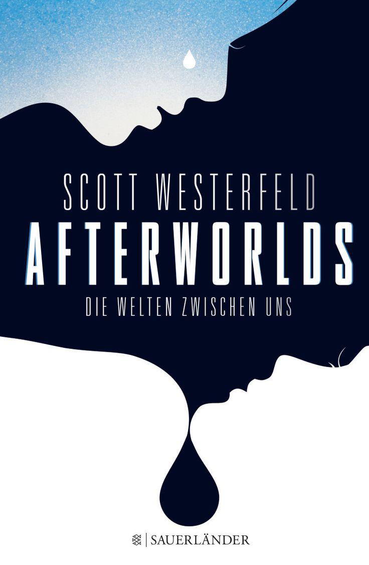 Scott Westerfeld - Afterworlds - Die Welten zwischen uns