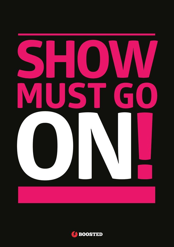 Motivační plakát Show must go on (Anglicky)