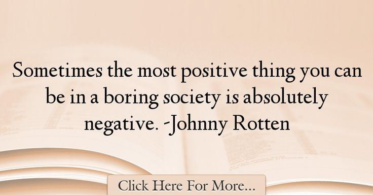 Johnny Rotten Quotes About Positive - 55827