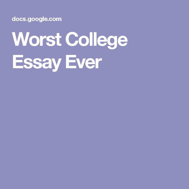 Worst college essays