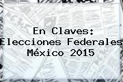 http://tecnoautos.com/wp-content/uploads/imagenes/tendencias/thumbs/en-claves-elecciones-federales-mexico-2015.jpg Candidatos Elecciones 2015. En Claves: Elecciones federales México 2015, Enlaces, Imágenes, Videos y Tweets - http://tecnoautos.com/actualidad/candidatos-elecciones-2015-en-claves-elecciones-federales-mexico-2015/