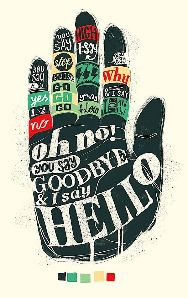 HelloGoodbye by Yonil  |  Design for a line of Beatles' lyrics teesMusic, Hello, The Beatles, Beatles Lyrics, Thebeatles, Hands, Typography Posters, Art, Graphics Design